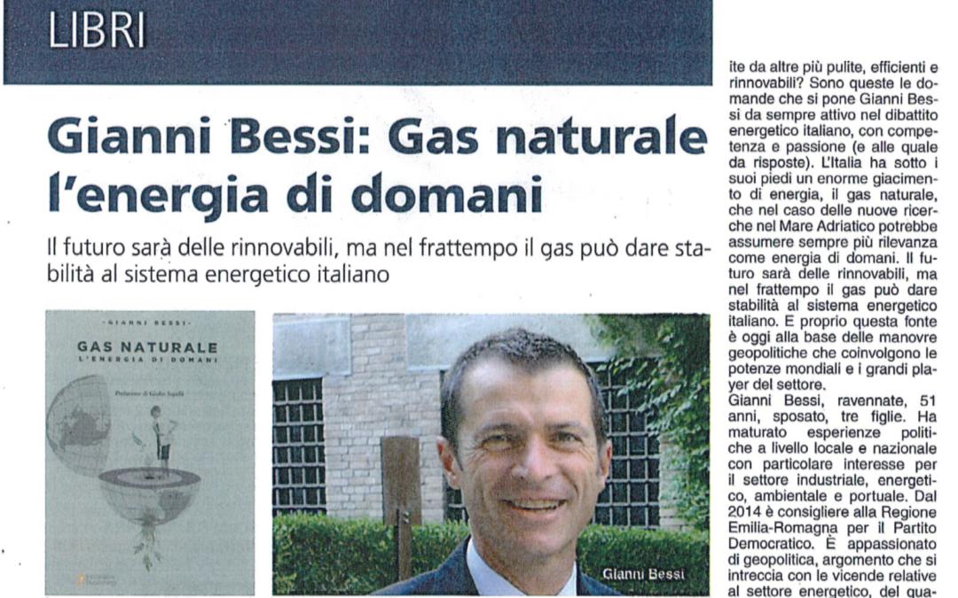 """La Piazza avvenimenti. Gianni Bessi: """"Gas naturale l'energia di domani"""""""